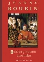 Sekrety kobiet złotnika - Jeanne Bourin