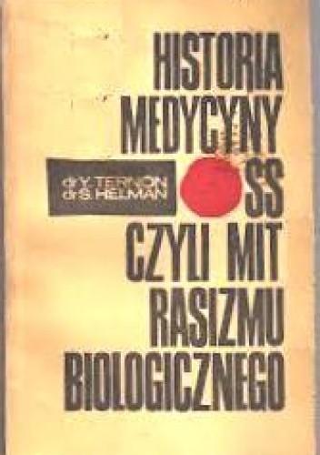 Okładka książki Historia medycyny SS czyli Mit rasizmu biologicznego