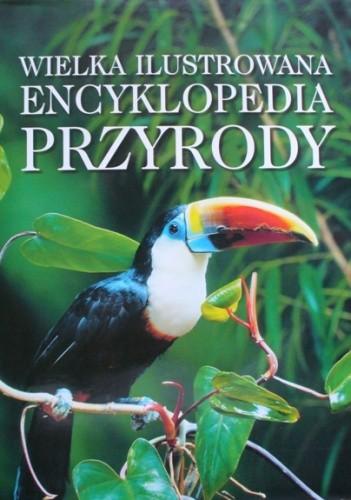 Okładka książki Wielka ilustrowana encyklopedia przyrody