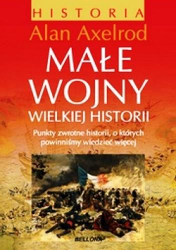 Okładka książki Małe wojny wielkiej historii