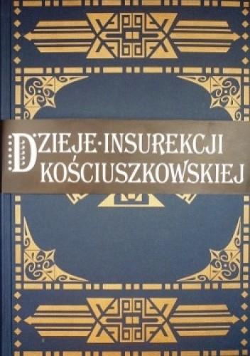 Okładka książki Dzieje Insurekcji Kościuszkowskiej - reprint