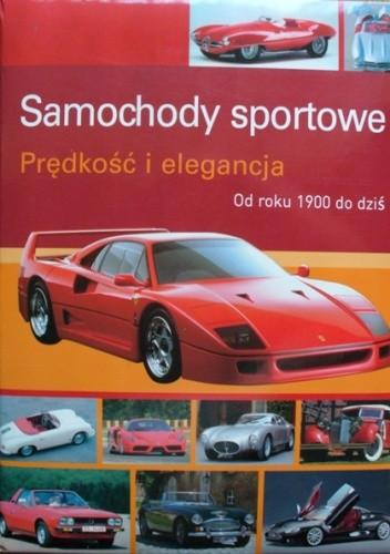Okładka książki Samochody sportowe. Prędkość i elegancja. Od roku 1900 do dziś
