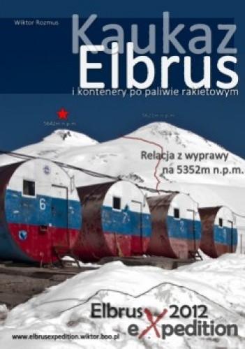 Okładka książki Kaukaz Elbrus i kontenery po paliwie rakietowym