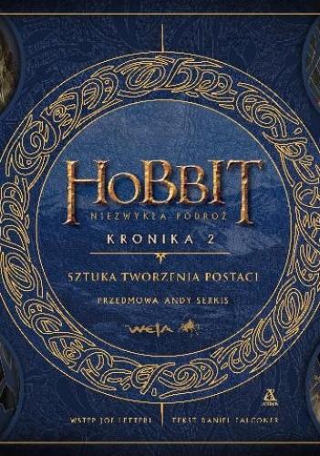 Okładka książki Hobbit - Niezwykła podróż. Kronika 2. Sztuka tworzenia postaci