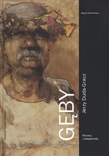 Okładka książki Gęby. Jerzy Duda-Gracz. Portrety i autoportrety