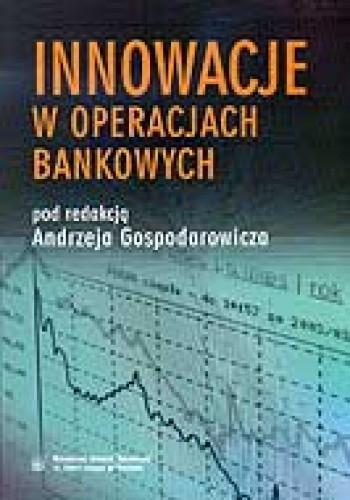 Okładka książki Innowacje w operacjach bankowych
