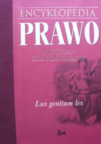 Okładka książki Prawo nie tylko dla prawników. Encyklopedia