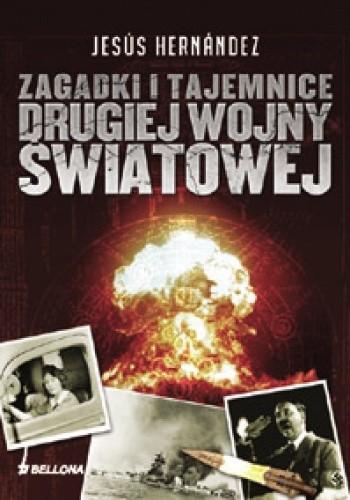 Okładka książki Zagadki i tajemnice drugiej wojny światowej