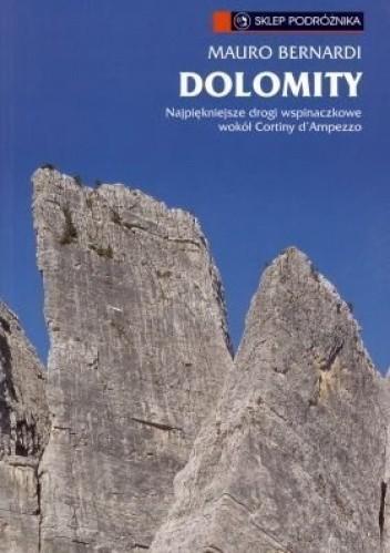 Okładka książki Dolomity. Najpiękniejsze drogi wspinaczkowe i ferraty wokół Cortiny d'Ampezzo