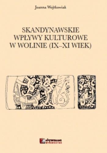 Okładka książki Skandynawskie wpływy kulturowe w Wolinie (IX - XI wiek)