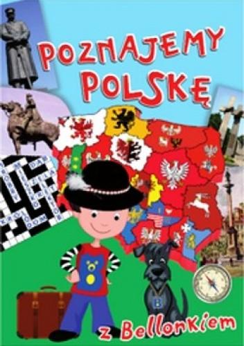 Okładka książki Poznajemy Polskę z Bellonkiem.