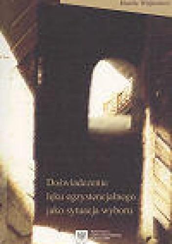 Okładka książki Doświadczenie lęku egzystencjalnego jako sytuacja wyboru