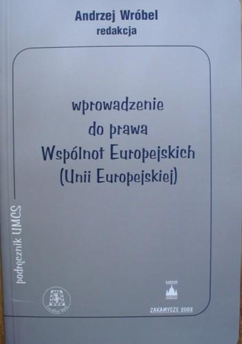 Okładka książki Wprowadzenie do prawa Wspólnot Europejskich (Unii Europejskiej)