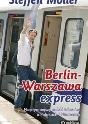 Okładka książki Berlin-Warszawa Express. Pociąg do Polski