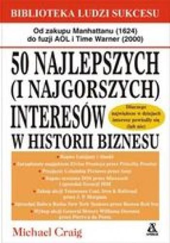 Okładka książki 50 Najlepszych ( I Najgorszych ) Interesów W Historii Biznesu