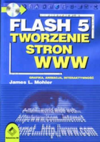 Okładka książki Flash 5 - Tworzenie stron WWW. Grafika, animacja, interaktywność.
