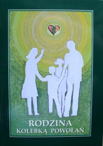 Okładka książki Rodzina kolebką powołań