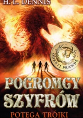 Okładka książki Pogromcy szyfrów. Potęga trójki