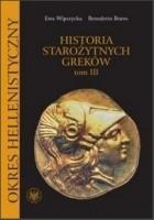 Historia starożytnych Greków. Tom III: Okres hellenistyczny