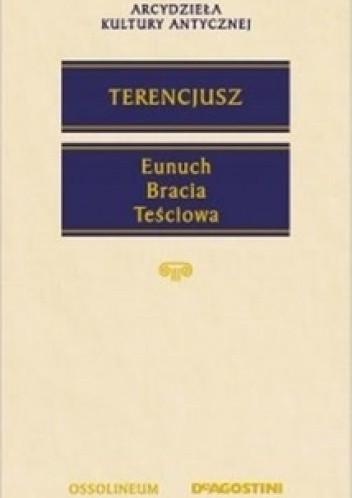 Okładka książki Eunuch. Bracia. Teściowa