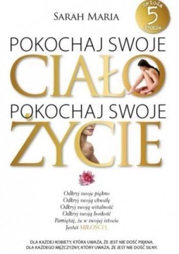 Okładka książki Pokochaj swoje ciało, pokochaj swoje życie
