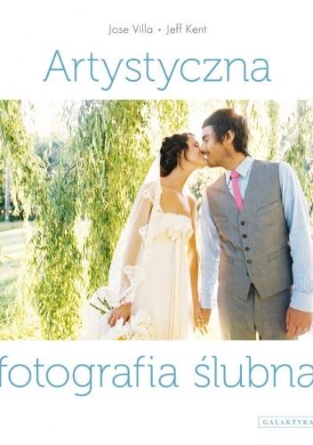 Okładka książki Artystyczna fotografia ślubna