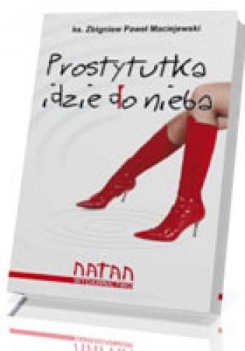 Okładka książki PROSTYTUTKA IDZIE DO NIEBA
