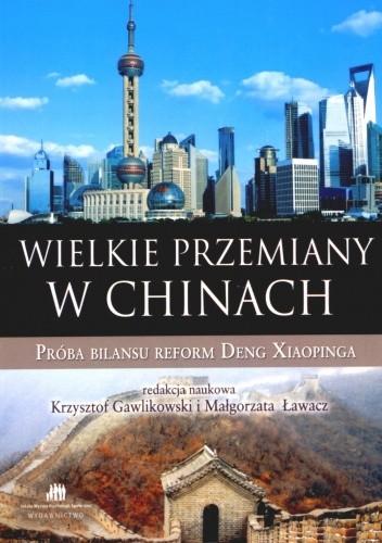 Okładka książki Wielkie przemiany w Chinach. Próba bilansu reform Deng Xiaopinga