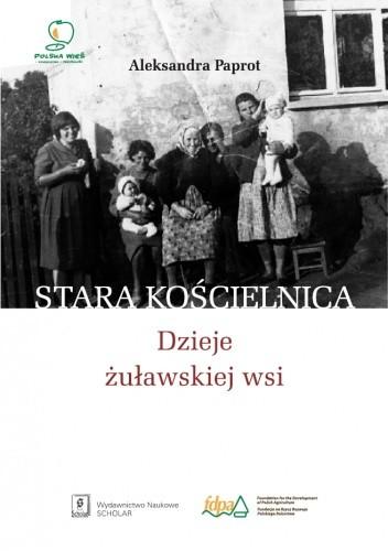Okładka książki Stara Kościelnica. Dzieje żuławskiej wsi