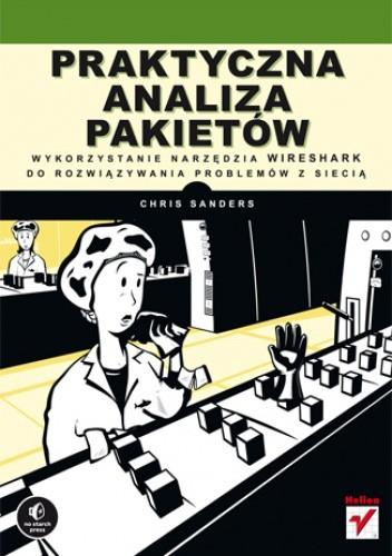 Okładka książki Praktyczna analiza pakietów. Wykorzystanie narzędzia Wireshark do rozwiązywania problemów z siecią