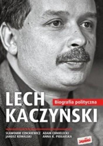 Okładka książki Lech Kaczyński. Biografia polityczna 1949-2005