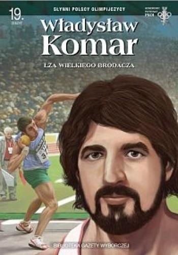 Okładka książki Władysław Komar. Łza wielkiego brodacza