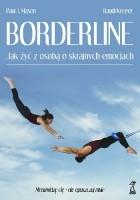 Borderline. Jak żyć z osobą o skrajnych emocjach?