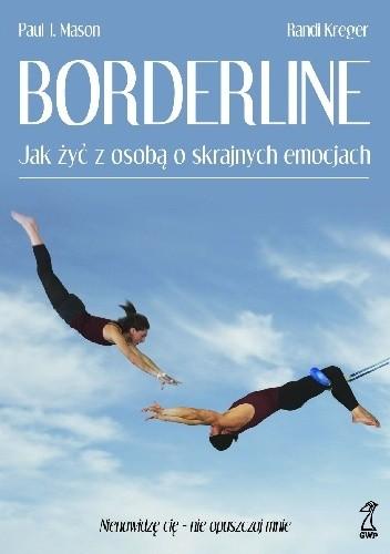 Okładka książki Borderline. Jak żyć z osobą o skrajnych emocjach?