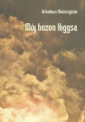 Okładka książki Mój bozon Higgsa