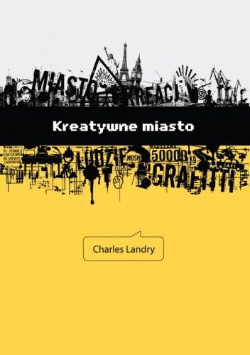 Okładka książki Kreatywne miasto: zestawy narzędzi dla miejskich innowatorów