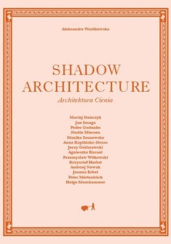 Okładka książki Shadow Architecture - Architektura Cienia