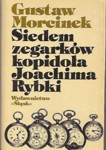Okładka książki Siedem zegarków kopidoła Joachima Rybki