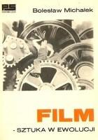 Film - sztuka w ewolucji
