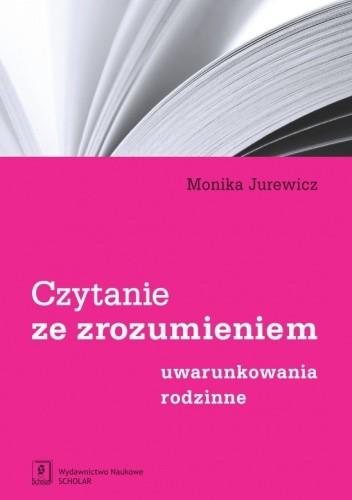 Okładka książki Czytanie ze zrozumieniem. Uwarunkowania rodzinne