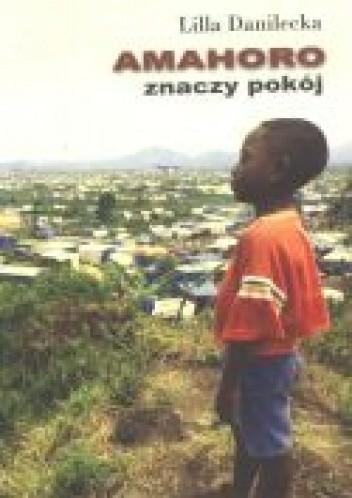 Okładka książki Amahoro znaczy pokój