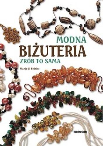Okładka książki Modna Biżuteria. Zrób to sama