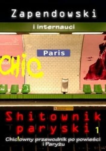 Okładka książki Shitownik paryski. Chic!owny przewodnik po powieści i Paryżu