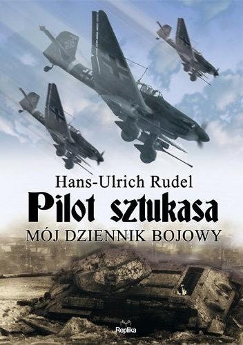 Okładka książki Pilot Sztukasa. Mój dziennik bojowy