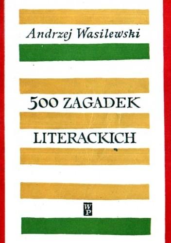 Okładka książki 500 zagadek literackich