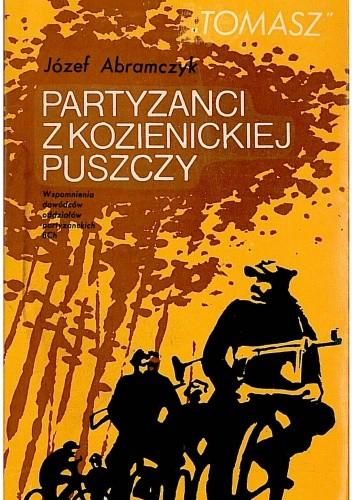 Okładka książki Partyzanci z Kozienickiej Puszczy. Wspomnienia dowódcy oddziału partyzanckiego BCh