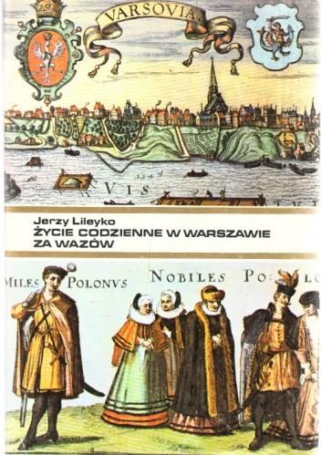 Okładka książki Życie codzienne w Warszawie za Wazów