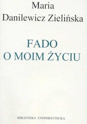 Okładka książki Fado o moim życiu. Rozmowy z Włodzimierzem Paźniewskim
