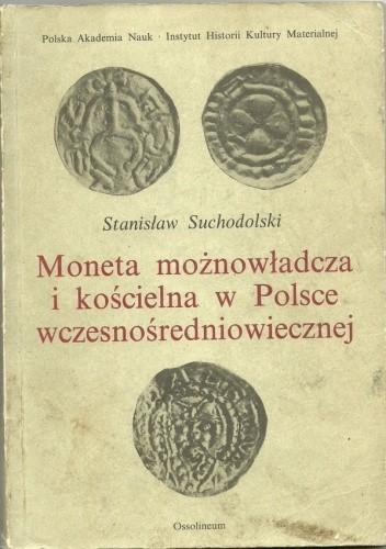 Okładka książki Moneta możnowładcza i kościelna w Polsce wczesnośredniowiecznej