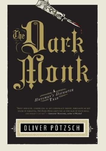 Okładka książki The Dark Monk: A Hangman's Daughter Tale